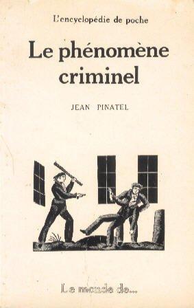 Le phénomène criminel: Jean Pinatel
