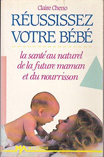 9782866764418: Reussissez votre bebe: la sante au naturel de la future maman et du nourrisson
