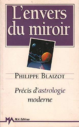 L'envers du miroir : precis d'astrologie moderne: Blaizot P