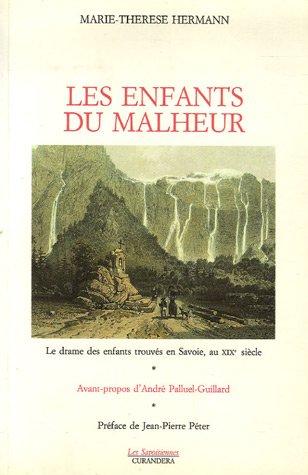 9782866770501: Les enfants du malheur : Le drame des enfants trouvés, en Savoie, au XIXe siècle