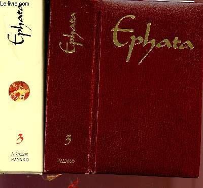 Ephata. Le livre du Chrétien. Missel de la semaine et du dimanche 3. Temps Ordinaire 13 &...