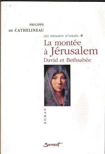 9782866793142: Les enfants d'Israël, tome 1 : La montée à Jérusalem - David et Bethsabée