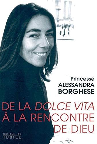 9782866793975: De la dolce vita à la rencontre de Dieu (French Edition)