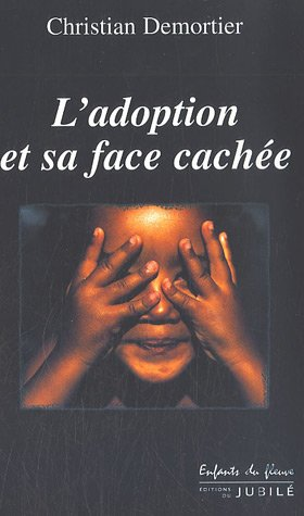 ADOPTION ET SA FACE CACHÉE (L'): DEMORTIER CHRISTIAN