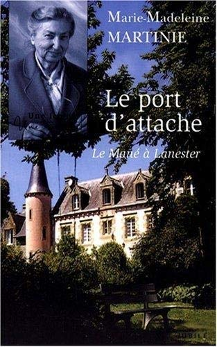 9782866794705: Le port d'attache : Le Man� � Lanester