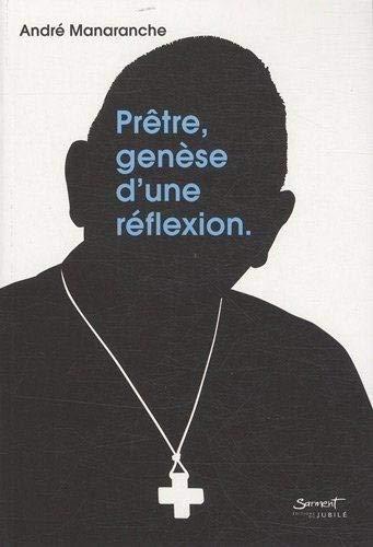 9782866795016: Prêtre, genèse d'une réflexion