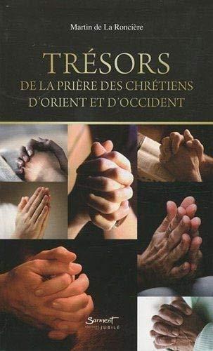 9782866795047: Tr�sors de la pri�re des chr�tiens d'Orient et d'Occident