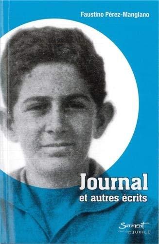 Journal et autres écrits: FAUSTINO PÉREZ-MANGLANO
