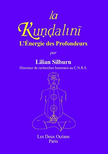 KUNDALINI -LA- L ENERGIE DES PROFONDEURS: SILBURN LILIANE