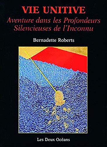 VIE UNITIVE: ROBERTS BERNADETTE