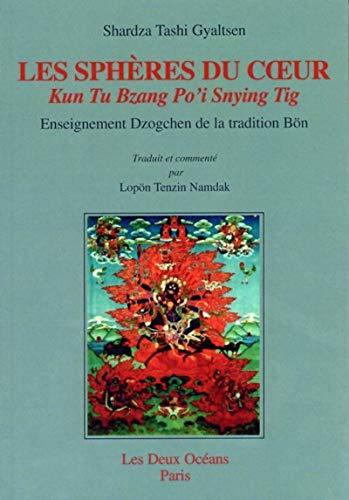 9782866810764: Les Sph�¨res du coeur : Kun Tu Bzang Po'i Snying Tig. Enseignement dzogchen de la tradition