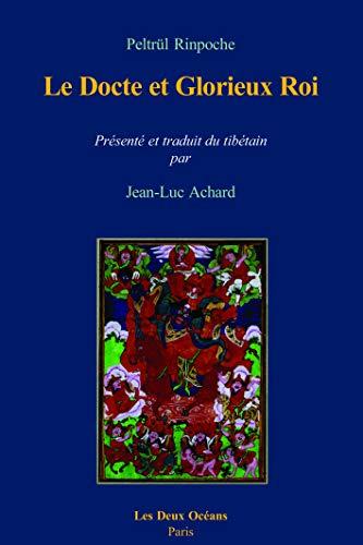 Le docte et glorieux roi - traduit: Jean-Luc Achard