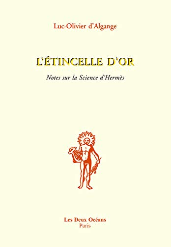 """9782866811396: """"l'etincelle d'or ; notes sur la science d'hermes"""""""