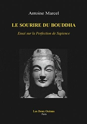SOURIRE DU BOUDDHA -LE- ESSAI SUR LA PER: MARCEL ANTOINE