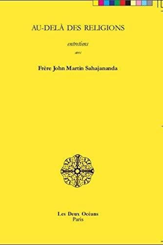 9782866811716: au-dela des religions, entretiens avec frere john martin sahajananda