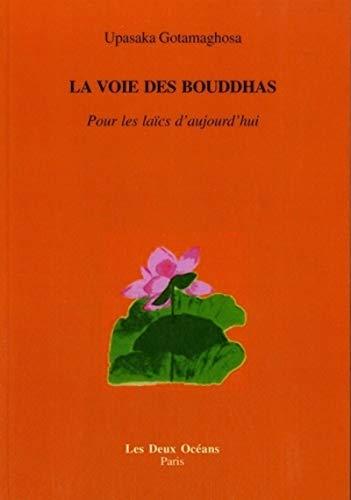 9782866811907: La voie des bouddhas : Pour les laïcs d'aujourd'hui