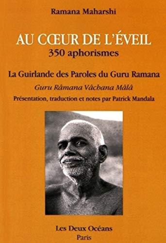 AU COEUR DE L EVEIL - 350 APHORISMES: RAMANA MAHARSHI