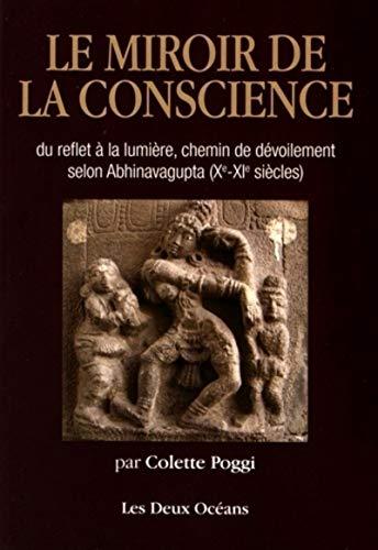 9782866811976: Le miroir de la conscience : Du reflet à la lumière, chemin du dévoilement selon Abhinavagupta (Xe-XIe siècles)