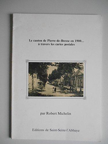 9782867010101: Le Canton de Pierre-de-Bresse en 1900 � travers les cartes postales