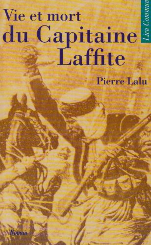 9782867051715: Vie et mort du capitaine Laffitte: Roman (French Edition)
