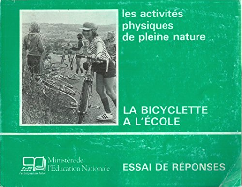 9782867130304: LES ACTIVITES PHYSIQUES DE PLEINE NATURE A L'ECOLE. La bicyclette à l'école, Essai de réponses
