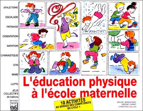 9782867130922: L'EDUCATION PHYSIQUE A L'ECOLE MATERNELLE. 10 activit�s au service des comp�tences du cycle 1
