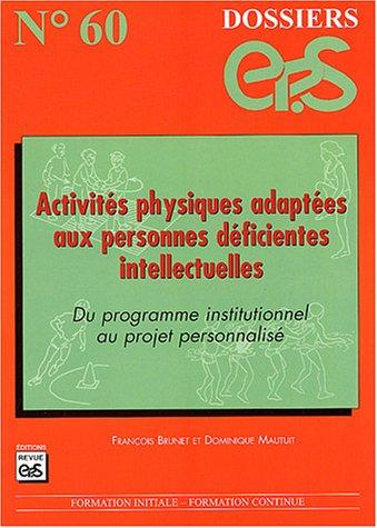 9782867132568: Activit�s physiques adapt�es aux personnes d�ficientes intellectuelles : Du programme institutionnel au projet personnalis�