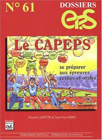9782867132575: Le CAPEPS. Se préparer aux épreuves écrites et orales