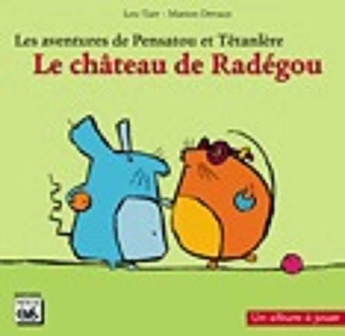9782867133084: Les aventures de Pensatou et T�tanl�re : Le ch�teau de Rad�gou : Avec livret d'accompagnement