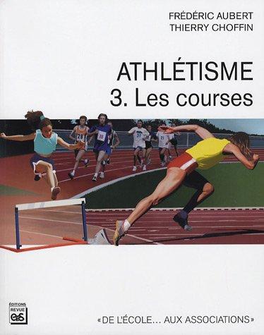 9782867133367: athletisme. les courses t.3