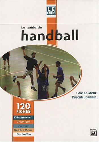 9782867133565: Le guide du handball : 120 fiches