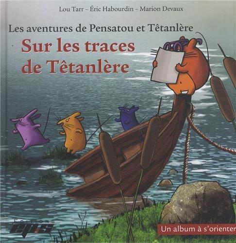 9782867134562: Les aventures de Pensatou et Têtanlère : Sur les traces de Têtanlère : Avec livret d'accompagnement + posters