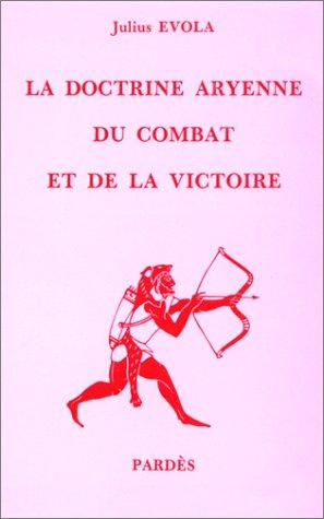 9782867140341: La doctrine aryenne du combat et de la victoire