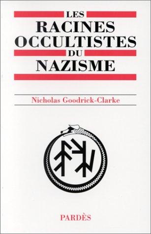 9782867140693: Les Racines occultistes du nazisme : Les Aryosophistes en Autriche et en Allemagne, 1830-1935