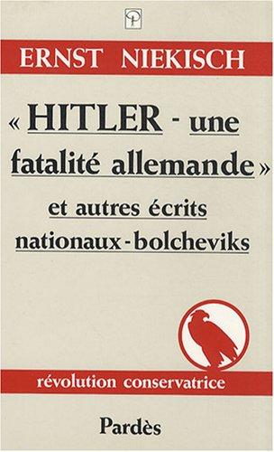 9782867140938: Hitler, une fatalité allemande et Autres écrits nationaux-bolcheviks