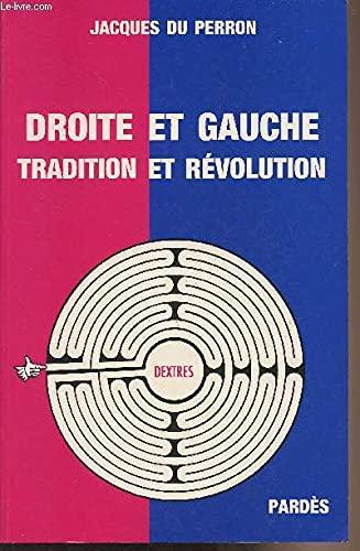 9782867141041: Droite et Gauche Tradition et Revolution (Dextres)