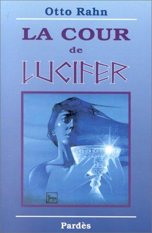 9782867141225: La Cour de Lucifer : Voyage au coeur de la plus haute spiritualité européenne