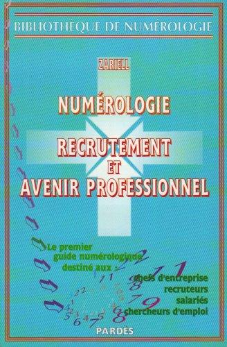 9782867141409: Numérologie Recrutement et Avenir Professionnel (French Edition)