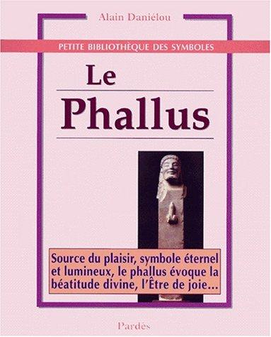 Le Phallus: Source du plaisir, symbole éternel et lumineux, le phallus évoque la béatitude divine, l'Etre de joie... (2867141737) by Daniélou, Alain