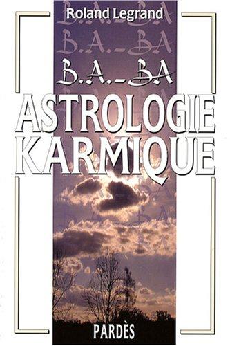 9782867144189: B.A.-BA de l'astrologie karmique