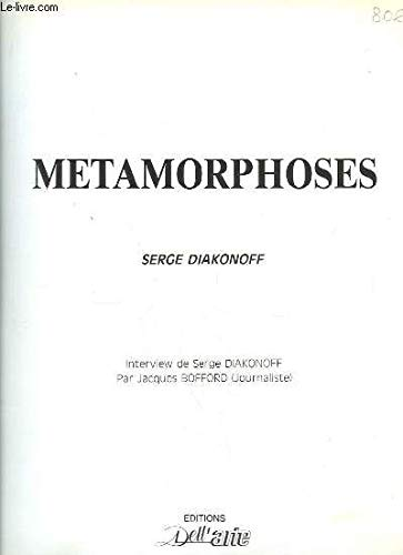 Metamorphoses.: DIAKONOFF, Serge and