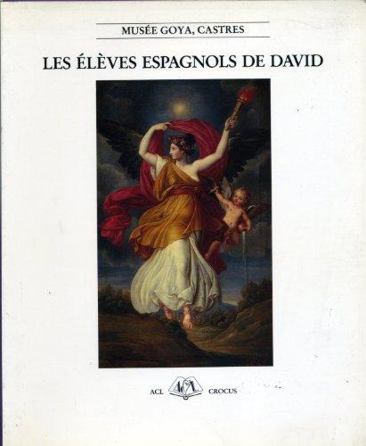 Les élèves espagnols de David. Musée Goya, Castres, 24 juin - 31 août ...