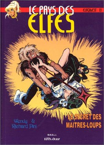 PAYS DES ELFES T.13 (LE) : SECRET DES MAÎTRES-LOUPS: PINI WENDY