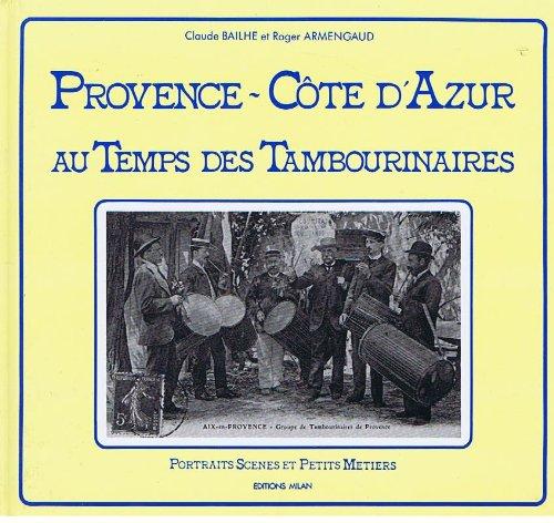 9782867261459: Provence-cote d'azur au temps des tambourinaires