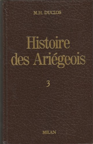 9782867262159: Histoire des Ariégeois :3- Les Militaires de l'Ariège, 2ème période, Depuis la Révolution Française jusqu'à nos jours