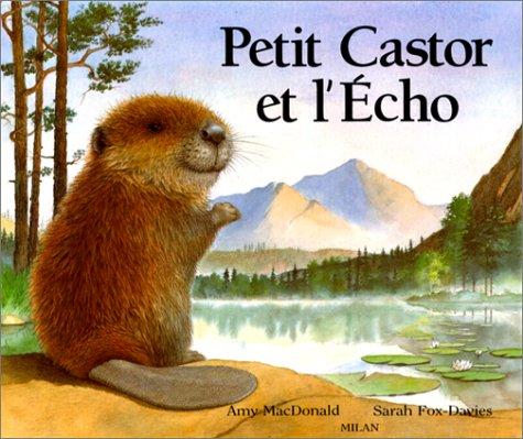 9782867265990: Petit Castor et l'écho