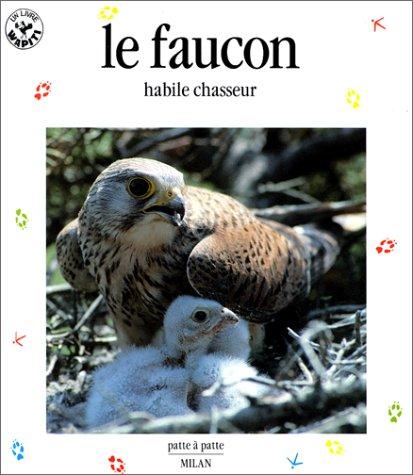 9782867266089: Le Faucon : Habile Chasseur