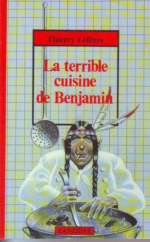 9782867266515: Terrible cuisine de benjamin (la) (Mil.Zanzibar)