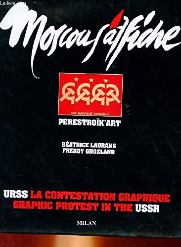 Mouscou s`Affiche: Perestroik Art - Graphic Protest in the U.S.S.R. (=Editions Milan).