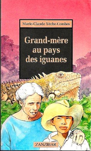 9782867267710: Grand-mere au pays des iguanes